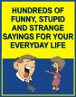 Hundreds funny and stupid sayings