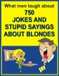 750 JOKES ABOUT BLONDES