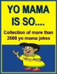 YO MAMA IS SO
